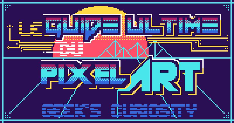 Pixel Art Découvrir Lart Du Pixel Et Sy Mettre à Son Tour
